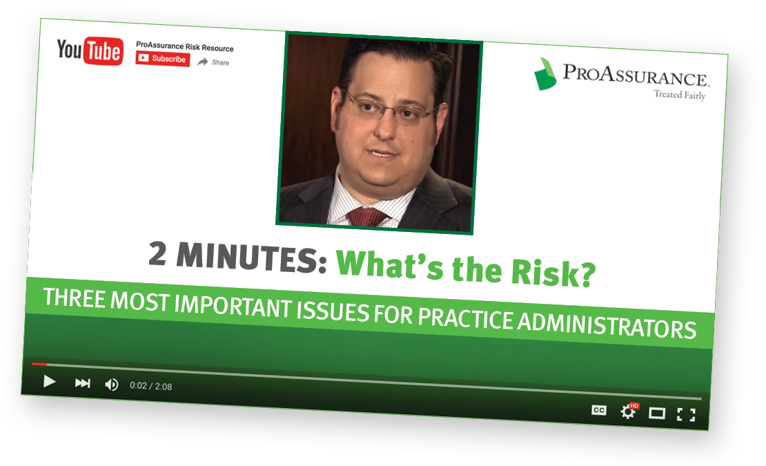 Randall A. Juip Two-Minutes: What's the Risk? Three Most Important Issues for Practice Administrators